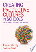 Creating Productive Cultures in Schools