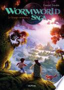 Wormworld Saga   Tome 1   Le voyage commence