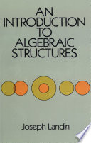 An Introduction to Algebraic Structures