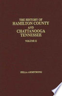 The History of Hamilton County and Chattanooga  Tennessee