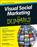 Visual Social Marketing For Dummies : part of a business' overall marketing and...