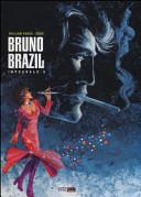 Bruno Brazil - intégrale 3