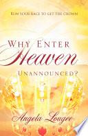 Why Enter Heaven Unannounced