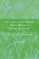 H G  Bronn  Ernst Haeckel  and the Origins of German Darwinism