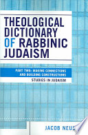 Theological Dictionary of Rabbinic Judaism: Making connections and building constructions