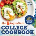 The 5 Ingredient College Cookbook
