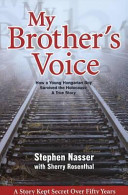 My Brother's Voice: How a Young Hungarian Boy Survived the Holocaust : a True Story
