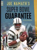 Joe Namath   s Super Bowl Guarantee