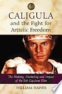 Caligula and the Fight for Artistic Freedom