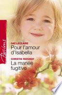 Pour l amour d Isabella   La mari  e fugitive  Harlequin Passions