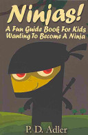 Ninjas A Fun Guide Book For Kids Wanting To Become A Ninja