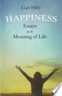 Happiness Essays On The Meaning Of Life