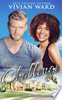 The Challenge  A BWWM Second Chance Romance Novel   African American Interracial Romance
