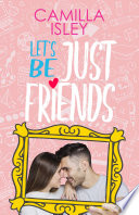 Let s Be Just Friends