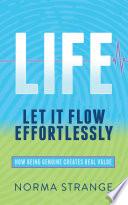 LIFE    Let It Flow Effortlessly