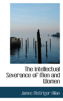 The Intellectual Severance of Men and Women