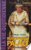 La vie quotidienne    Buckingham Palace sous Elisabeth II