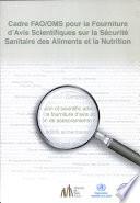 Cadre FAO/OMS pour la fourniture d'avis scientifiques sur la sécurité sanitaire des aliments et la nutrition