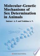 Molecular Genetic Mechanisms of Sex Determination in Animals