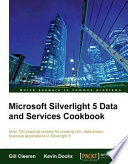 Microsoft Silverlight 5 Data And Services Cookbook book