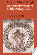 A History of Greek Philosophy  Volume 1  The Earlier Presocratics and the Pythagoreans