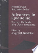 Advances in Queueing Theory  Methods  and Open Problems