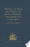 Travels To Tana And Persia By Josafa Barbaro And Ambrogio Contarini