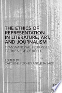The Ethics of Representation in Literature  Art  and Journalism