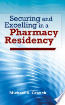 Securing and Excelling in a Pharmacy Residency