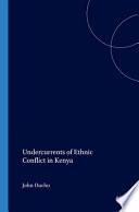 Undercurrents of Ethnic Conflicts in Kenya