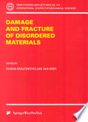 Damage And Fracture Of Disordered Materials book