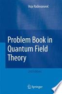 Problem Book in Quantum Field Theory
