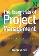 The Essentials Of Project Management : complement to dennis lock's comprehensive,...