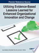 Utilizing Evidence Based Lessons Learned for Enhanced Organizational Innovation and Change