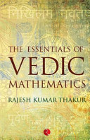The Essentials of Vedic Mathematics