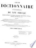Grand Dictionnaire Universel [du XIXe Siecle] Francais: A-Z 1805-76