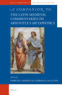 A Companion to the Latin Medieval Commentaries on Aristotle's Metaphysics