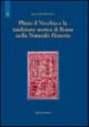 Plinio il Vecchio e la tradizione storica di Roma nella Naturalis historia