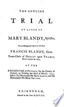 The Genuine Trial at Large of Mary Blandy  Spinster  for Poisoning Her Late Father Francis Blandy  Etc