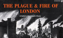 The Plague and Fire of London