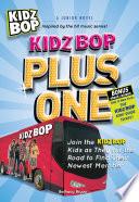 Kidz Bop Plus One   The Junior Novel