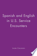 Spanish and English in U S  Service Encounters