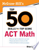 McGraw Hill s Top 50 Skills for a Top Score  ACT Math