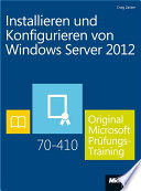 Installieren und Konfigurieren von Windows Server 2012   Original Microsoft Pr  fungstraining 70 410