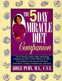 The 5 Day Miracle Diet Companion