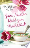 Jane Austen bleibt zum Fr  hst  ck