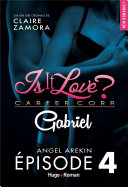 Is it love ? carter corp. Gabriel Episode 4