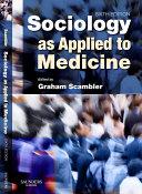 Sociology as Applied to Medicine E-Book