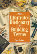 The Illustrated Dictionary of Building Terms