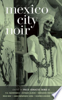 Mexico City Noir By One Of Mexico S Most